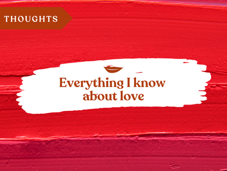 Everything I know about (romantic) love