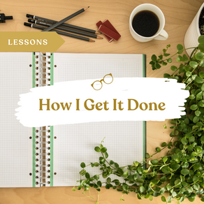 How I Get It Done (a.k.a. Lessons Learned in Productivity)