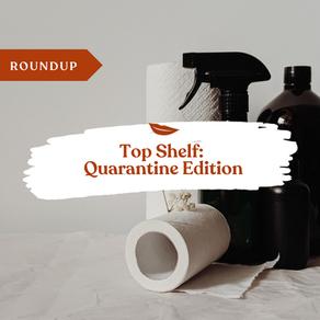 Top Shelf: Quarantine Edition
