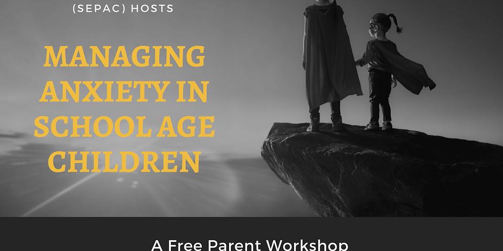 Managing Anxiety in School Age Children