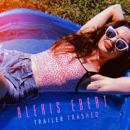 Alexis Ebert:  Trailer Trashed