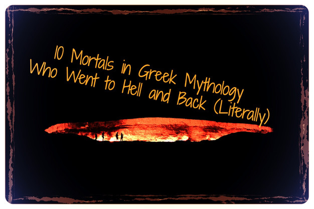 10 Mortals In Greek Mythology Who Went To Hell And Back