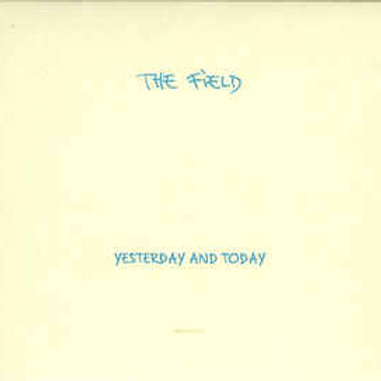 The Field 'Yesterday and Today' (Kompakt)