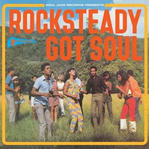 Rocksteady Got Soul (Soul Jazz)