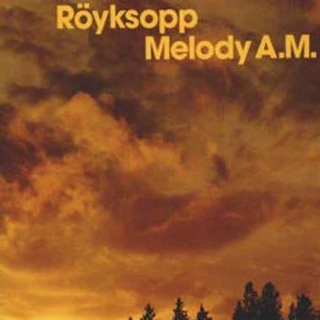 Royskopp 'Melody A.M.' (Wall of Sound)