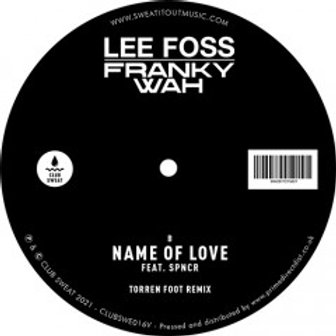 Lee Foss & Frankie Wah 'Name of Love' (Club Sweat)