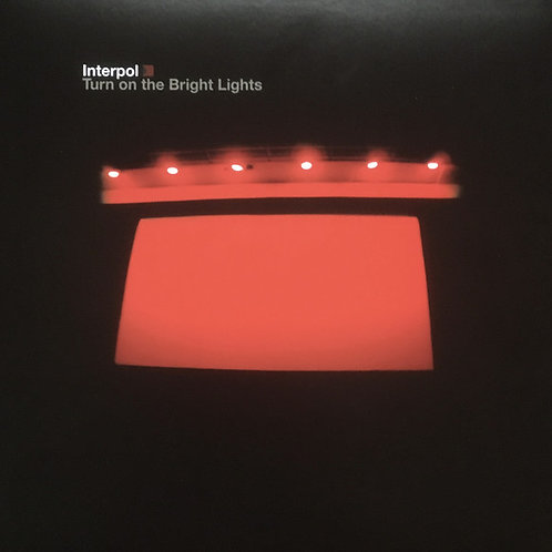 Interpol 'Turn on the Bright Lights' (Matador)