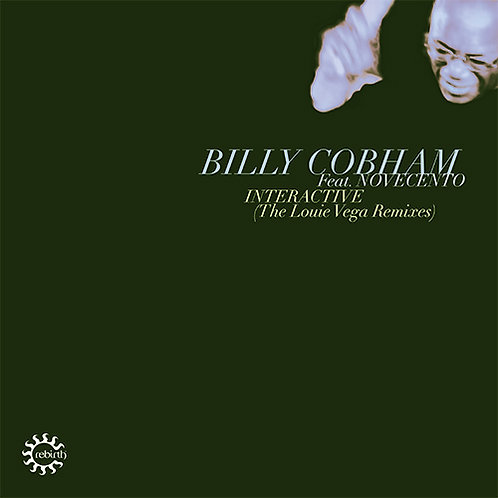 Billy Cobham 'Interactive Louis Vega Remixes' (Rebirth)