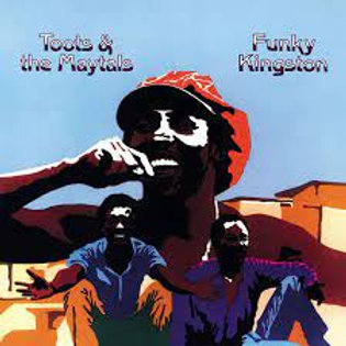 Toots and The Maytals 'Funky Kingston' (Get On Down)