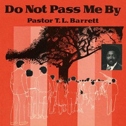 Pastor T.L Barrett + Youth Christ Choir 'Do Not Pass Me By Vol.1' (Numero)