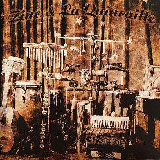 """Zine et la Quincaille - EP""""Cherche"""""""