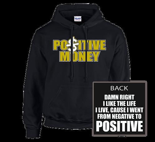 Positive $ Hoodie