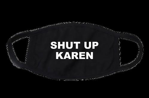 Shut Up Karen Masks