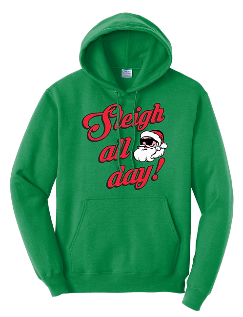 Sleigh all day Hoodie