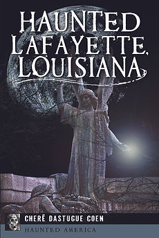 haunted lafayette louisiana