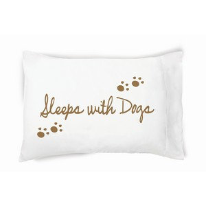 """""""Sleeps With Dogs"""" Pillowcase"""