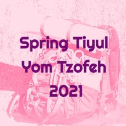 Spring Tiyul & Yom Tzofeh 2021