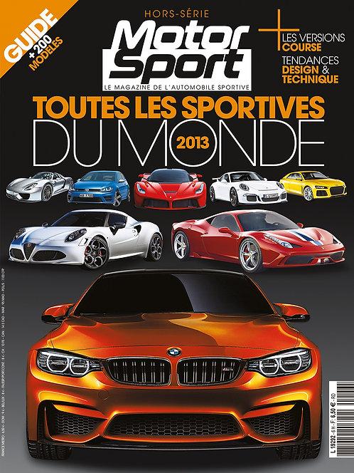 Hors Série Motorsport Toutes les Sportives du Monde 2013
