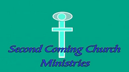 Second Coming Church Ministries