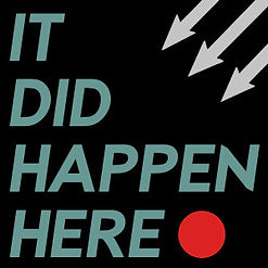 It did happen here podcast
