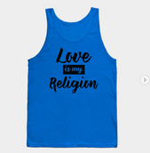 Love Is My Religion Tank
