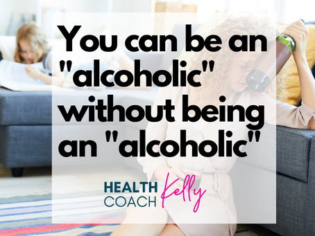 """You don't have to be an """"alcoholic"""" to be an alcoholic"""
