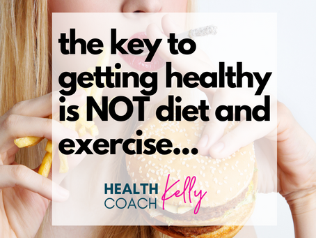 The KEY to getting healthy is NOT diet and exercise