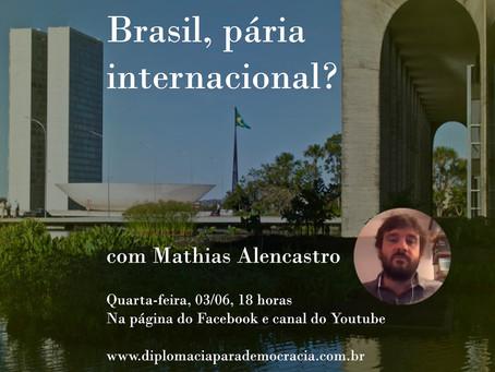 """""""Brasil, pária internacional?"""", com Mathias Alencastro"""