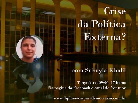 """Crise da política externa?"", com Suhayla Kalil"