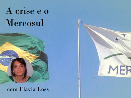 """A crise o Mercosul"", com Flavia Loss"