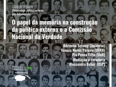 O papel da memória na construção da política externa e a Comissão Nacional da Verdade