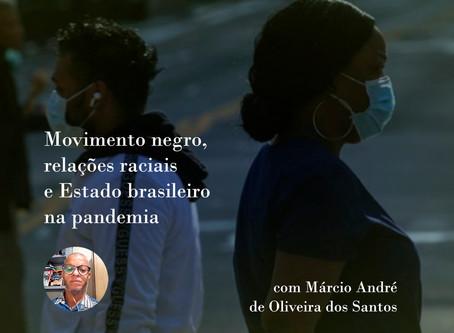 Movimento negro, relações raciais e Estado brasileiro na pandemia