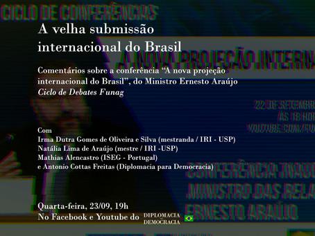 Ciclo de debates FUNAG - A velha submissão internacional do Brasil