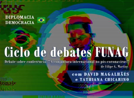 """Ciclo de debates FUNAG - Sobre """"A conjuntura internacional no pós-coronavírus"""" de Filipe G. Martins"""