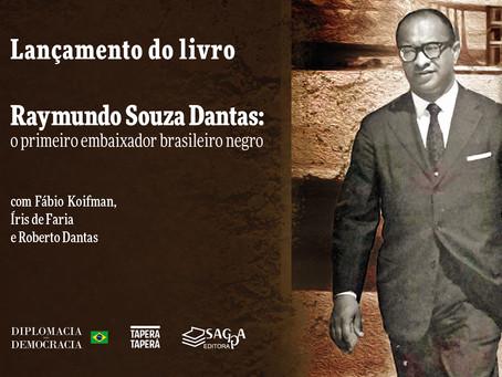 """Lançamento do livro: """"Raymundo Souza Dantas: o primeiro embaixador brasileiro negro"""""""