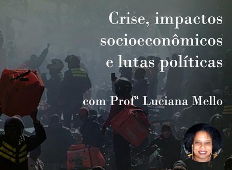 Crise, impactos socioeconômicos e lutas políticas