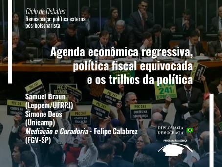 Agenda econômica regressiva, política fiscal equivocada e os trilhos da política
