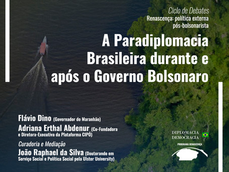 A Paradiplomacia Brasileira durante e após o Governo Bolsonaro | Programa Renascença