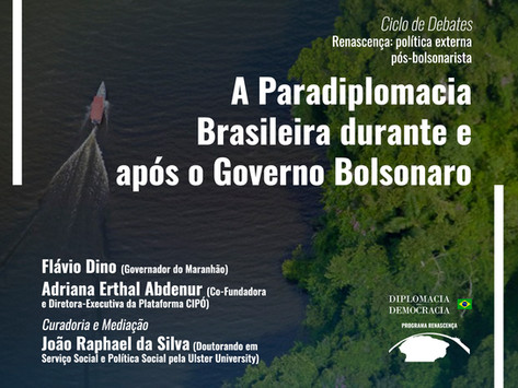 A Paradiplomacia Brasileira durante e após o Governo Bolsonaro   Programa Renascença