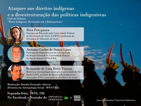 Ataques aos direitos indígenas e a desestruturação das políticas indigenistas