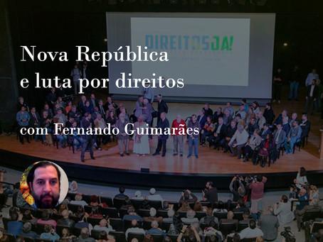 """""""Nova República e luta por direitos"""" com Fernando Guimarães"""