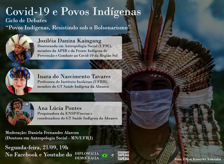 "Covid-19 e Povos Indígenas - ""Povos Indígenas, Resistindo Sob o Bolsonarismo"""