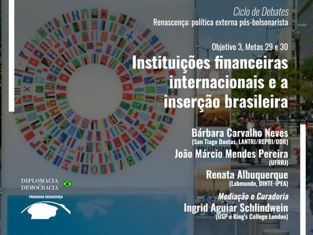 Instituições financeiras internacionais e a inserção brasileira | Programa Renascença