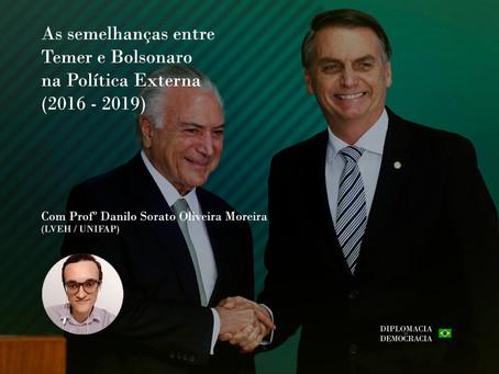 As semelhanças entre Temer e Bolsonaro na Política Externa (2016 - 2019)