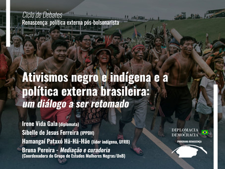 Ativismos negro e indígena e a política externa brasileira | Programa Renascença