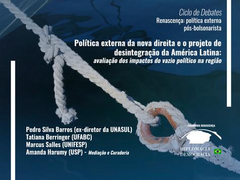 Política externa da nova direita e projeto de desintegração da América Latina   Programa Renascença