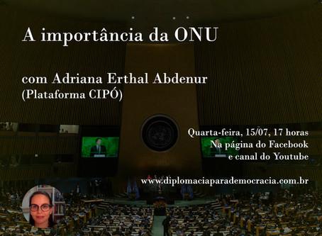 """""""A importância da ONU"""", com Adriana Erthal Abdenur"""