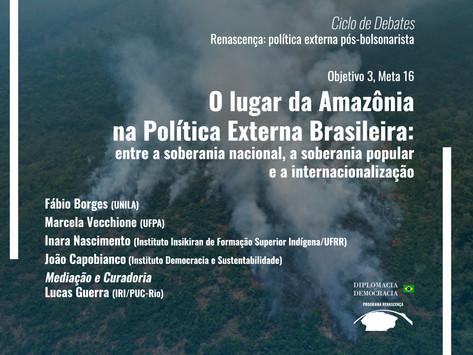 O lugar da Amazônia na Política Externa Brasileira   Programa Renascença