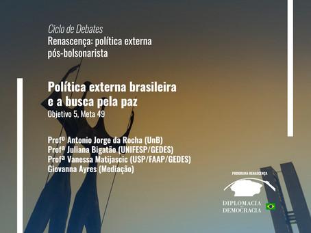 Política externa brasileira e a busca pela paz | Programa Renascença