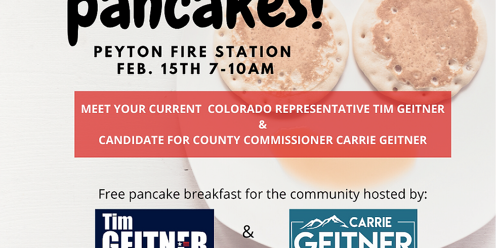 Pancakes at Peyton Fire Station with Rep. Tim Geitner & Carrie Geitner